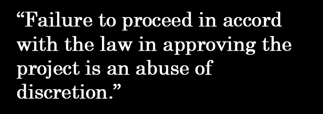Failure to proceed in accord with the law in approving the project is an abuse of discretion.